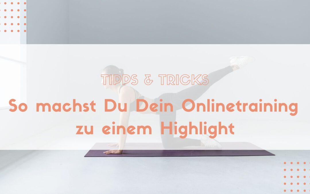 so machst Du Dein Onlinetraining zu einem Highlight