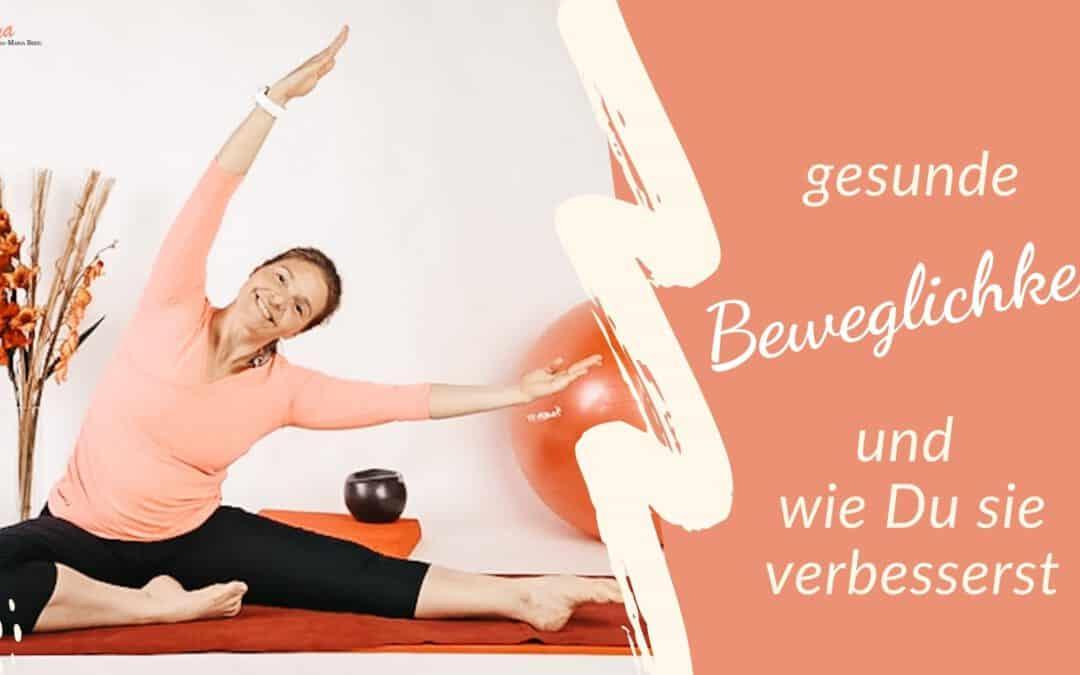 gesunde Beweglichkeit und wie Du sie verbesserst