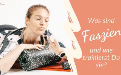 Was sind Faszien? Wozu braucht man sie? Und wie trainiert man sie?