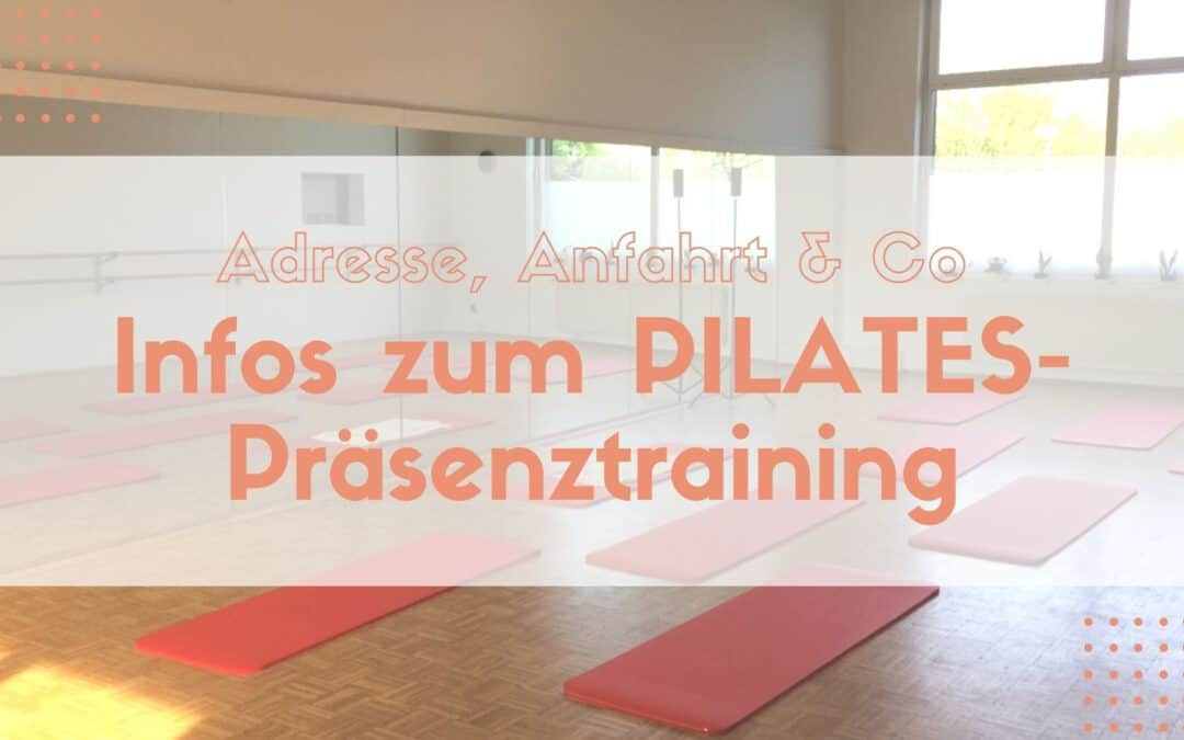 Infos zum PILATES-Präsenztraining