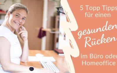 5 Top Tipps für einen gesunden Rücken im Büro oder Homeoffice