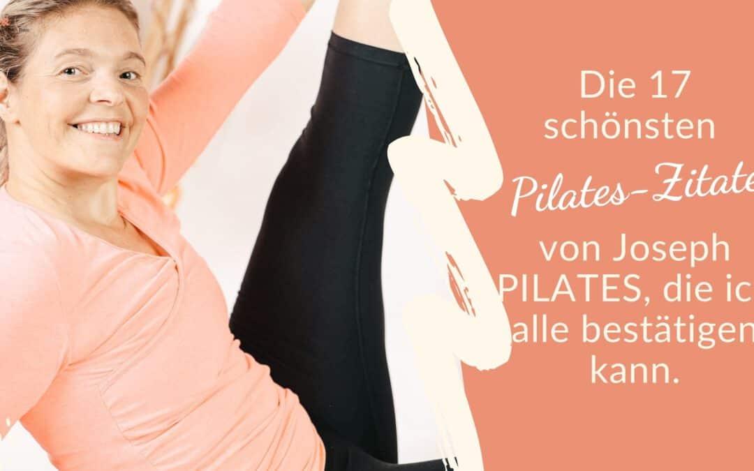 Die 17 schönsten Pilates Zitate von Joseph Pilates, die ich alle bestätigen kann