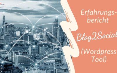 Meine Blog2Social Erfahrungen